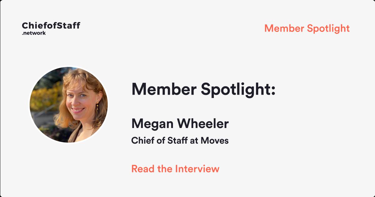 Member Spotlight - Megan Wheeler, CoS at Moves Financial