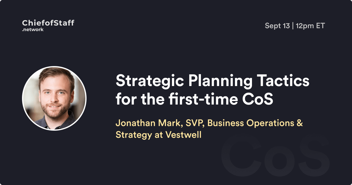 Strategic Planning Tactics for the first-time CoS