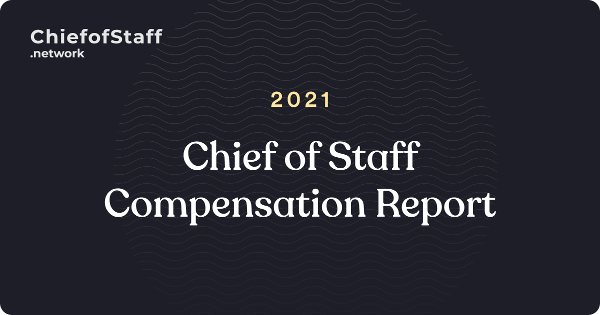 Chief of Staff Compensation Report 2021
