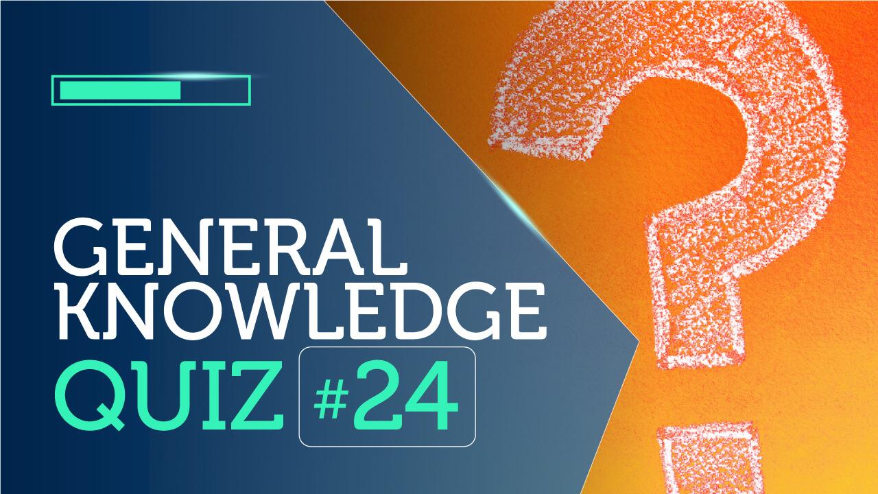 General Knowledge Quiz 24