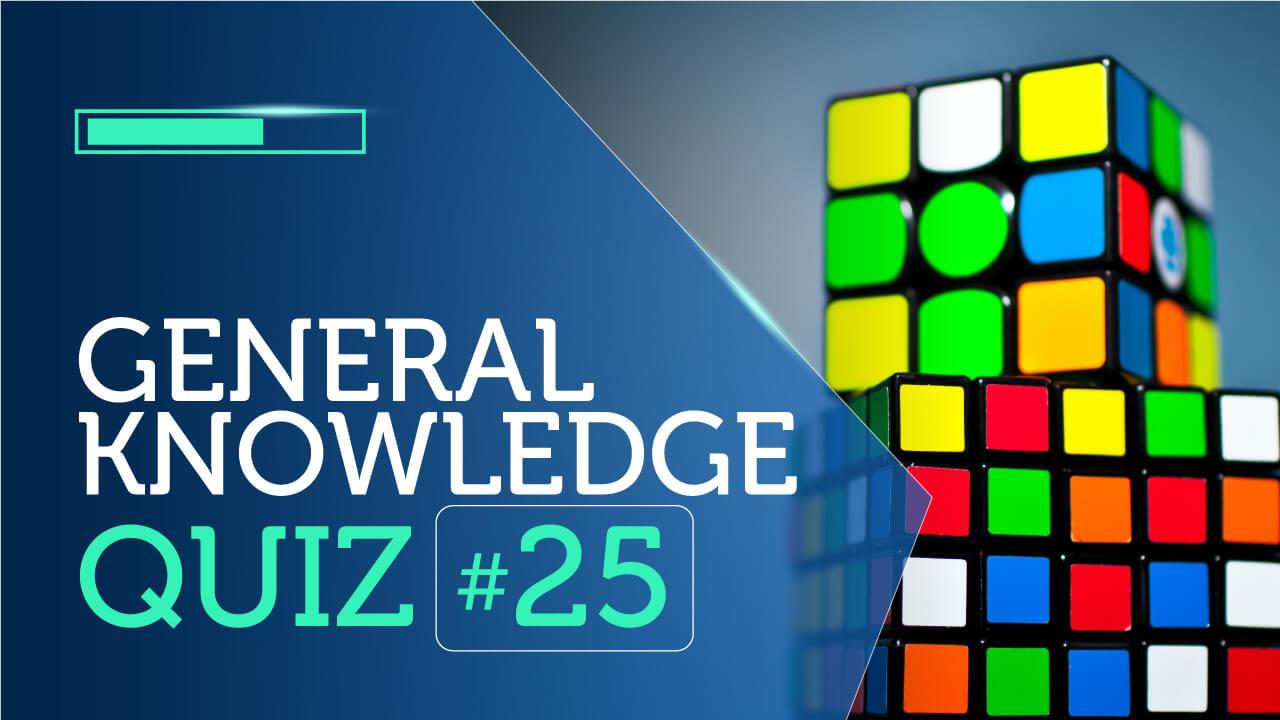 General Knowledge Quiz 25
