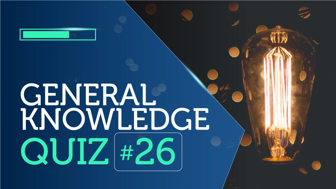General Knowledge Quiz 26