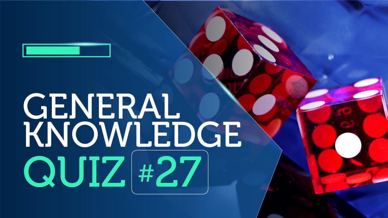 General Knowledge Quiz 27