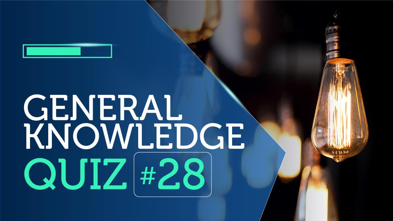 General Knowledge Quiz 28