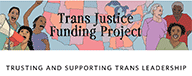 Trans Justice Funding Project Logo