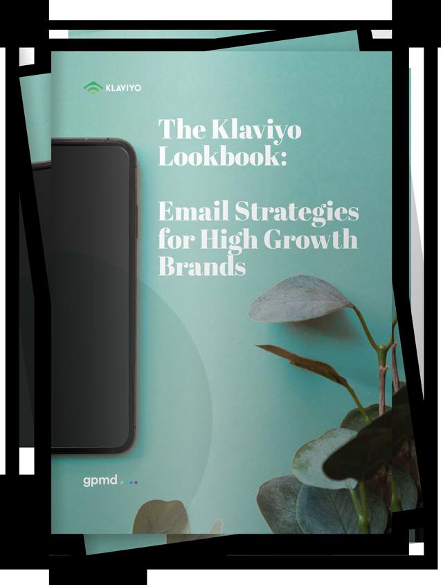 The Klaviyo Lookbook: Email Strategies for High Growth Brands