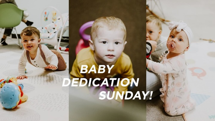 Baby Dedications October 3rd