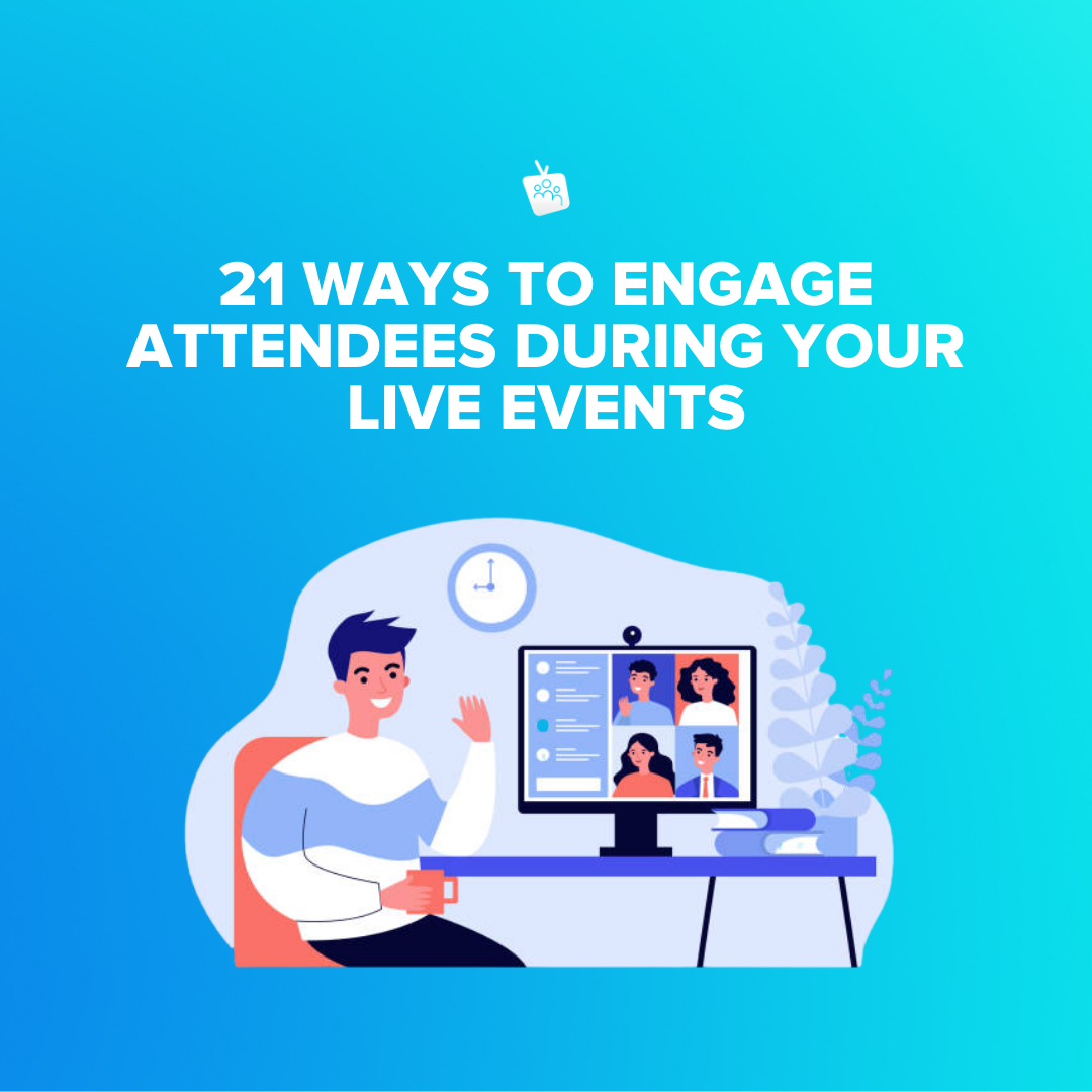 21 Ways To Engage Attendees During Virtual Events