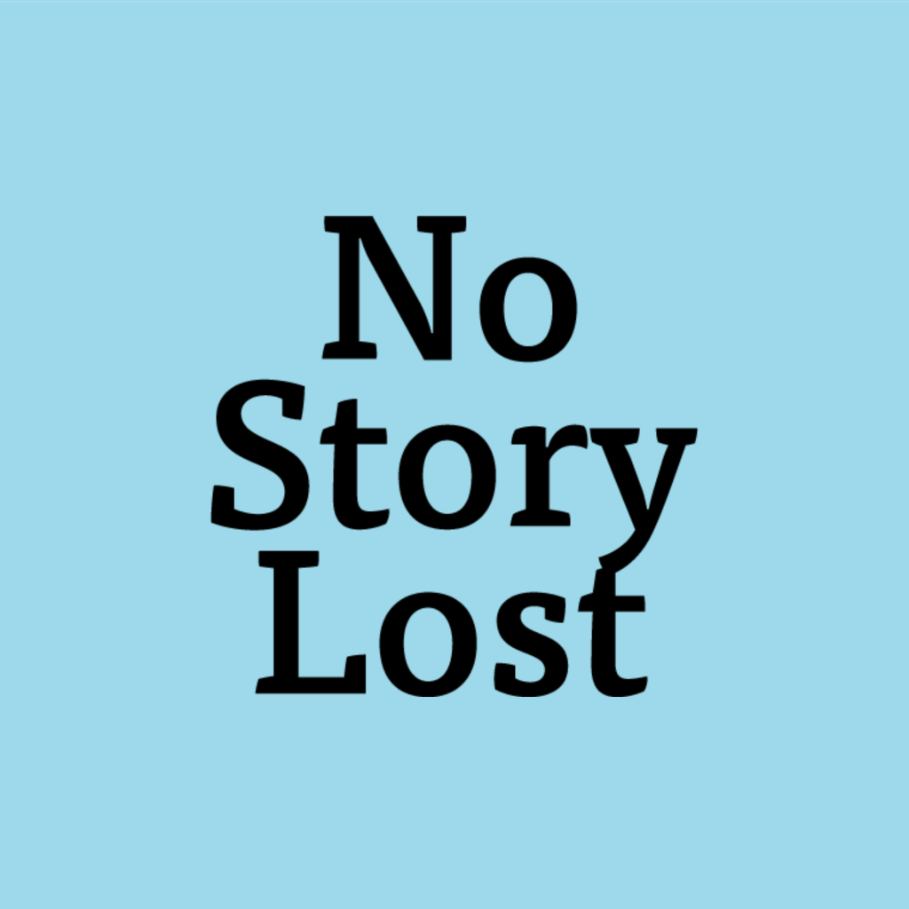 No Story Lost