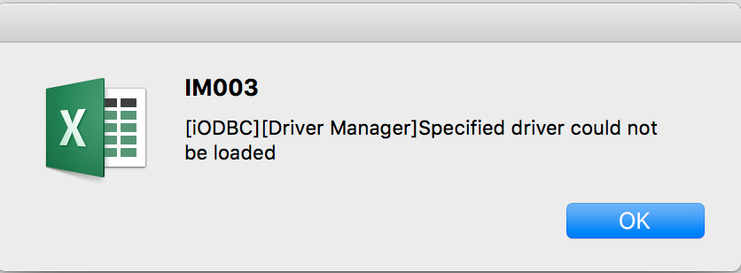 Error message: IM003 [iODBC][Driver Manager]Specified driver could not be loaded
