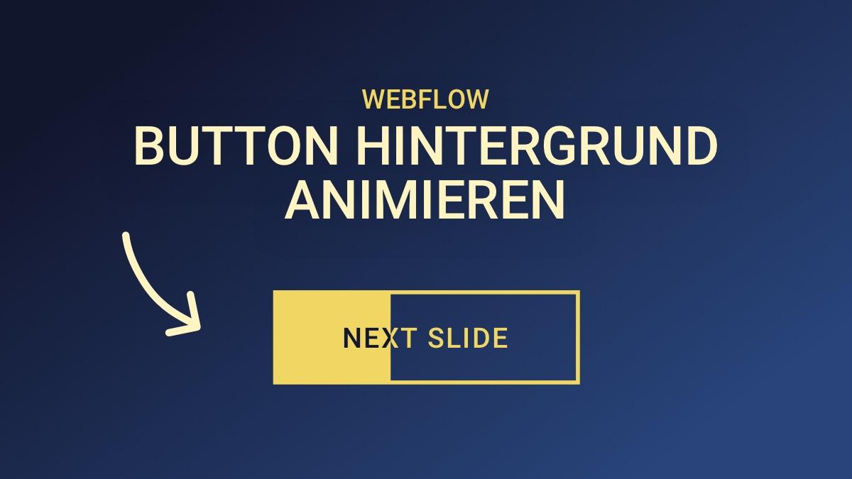 Button Hintergrund animieren – Webflow Hover-Effekt