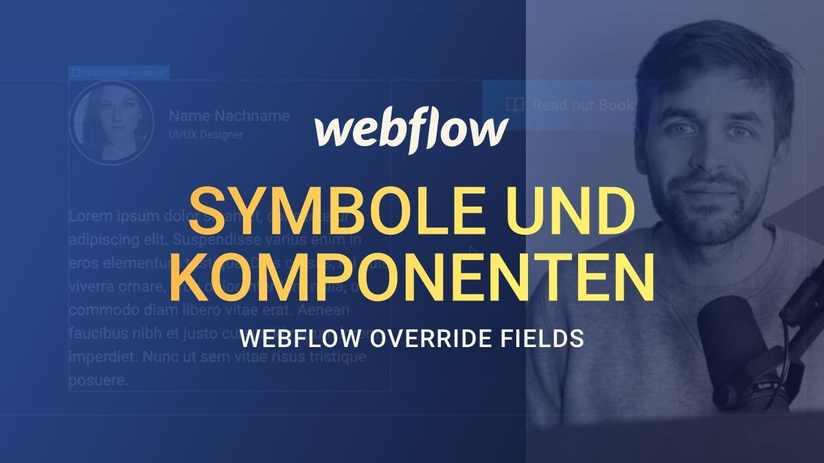 Webflow Symbole kennenlernen: Komponenten bauen und wiederverwenden