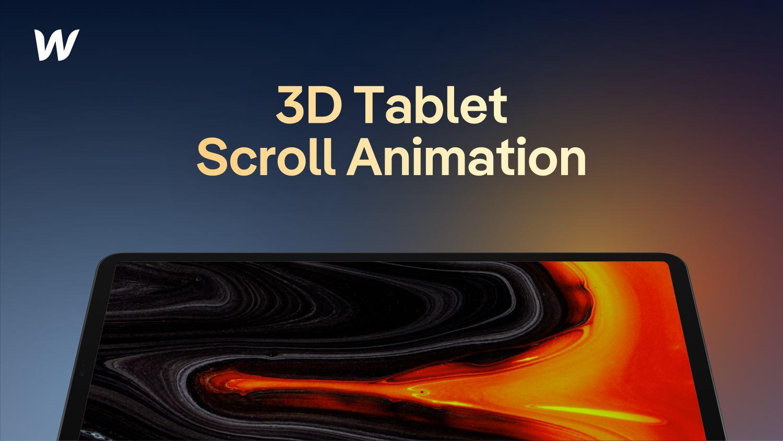 3D Tablet Scroll Animation in Webflow