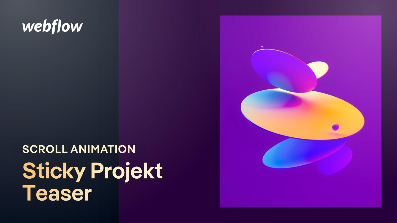 Portfolio Aufbau: Sticky Projekt-Teaser Scroll Animation in Webflow