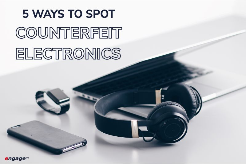 engage - How do you spot counterfeit electronics components and products
