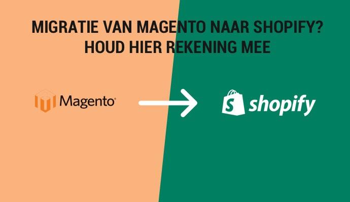 Migratie van Magento naar Shopify? Stappenplan (2021)
