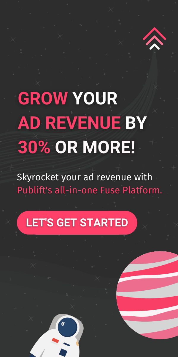 Click here to skyrocket your ad revenue with Publift's all-in-one Fuse Platform for AdSense & GAM Publishers.