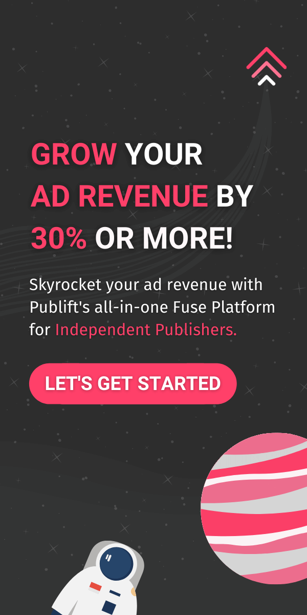 Click here to skyrocket your ad revenue with Publift's all-in-one Fuse Platform for Independent Publishers.