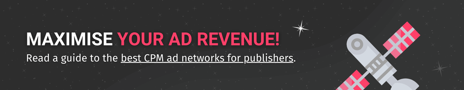 Click here to read a guide to the best CPM ad networks for publishers.