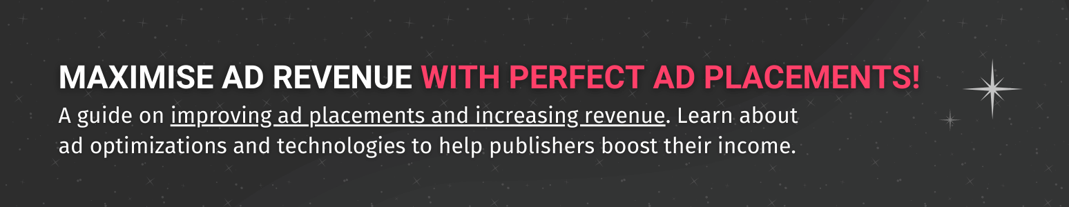 click here to improve ad placements to increase revenue for publishers