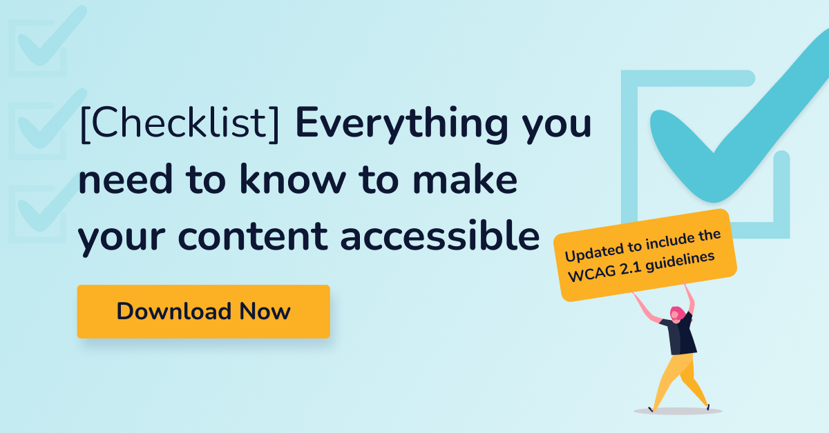Checklist: Everything you need to know to make your content accessible