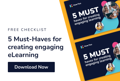 Free checklist. 5 must-haves for creating engaging eLearning. Download now.