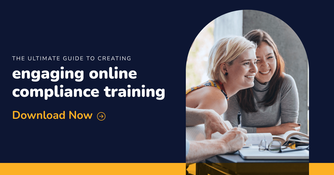 The ultimate guide to creating engaging online compliance training. Download now.