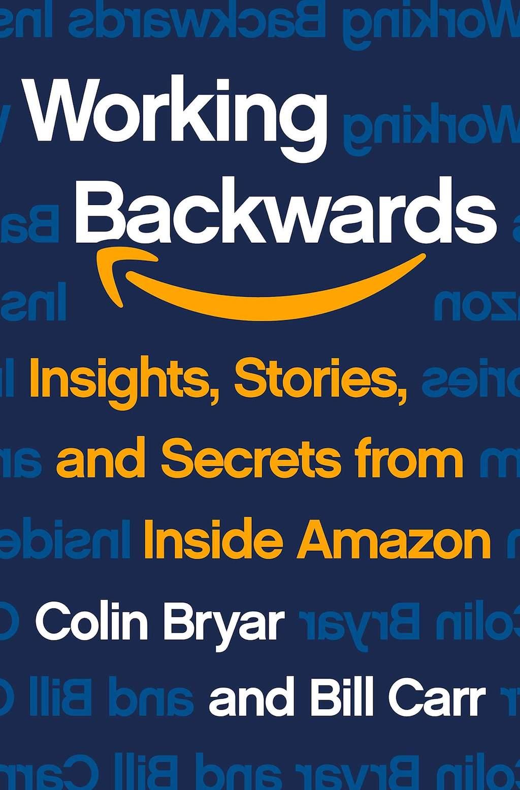 Working Backwards by Colin Bryar & Bill Carr