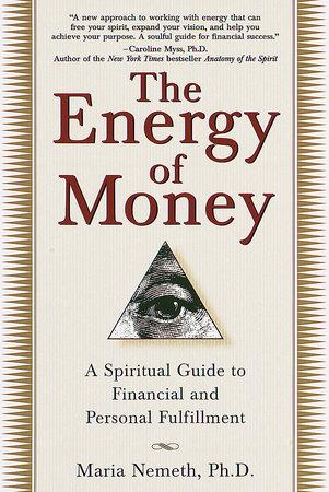 The Energy of Money by Maria Nemeth