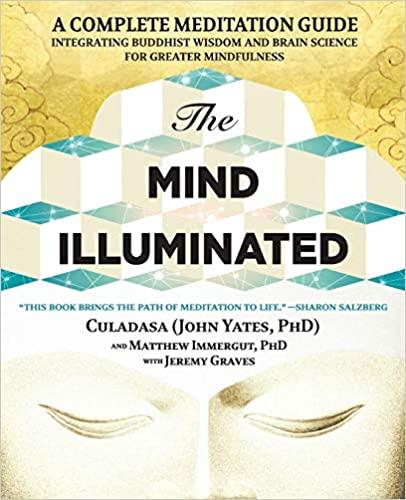 The Mind Illuminated by Culadasa (John Yates)