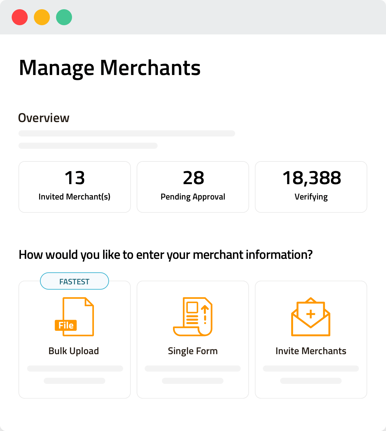 Manage Merchants Invite and onboard merchants easily with single form or bulk upload, or sending direct invites to select merchants.