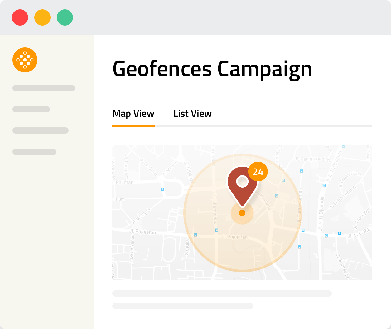 Location-based campaigns Create, manage and edit geofencing campaigns ideal for outdoor use-cases, with simple steps and no coding.