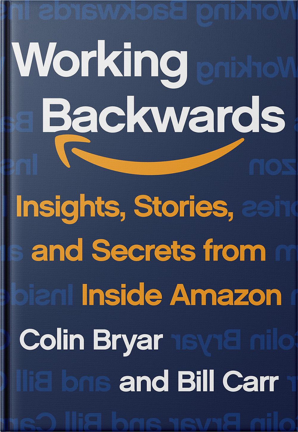 Working Backwards - Insights, Stories, and Secrets from Inside Amazon