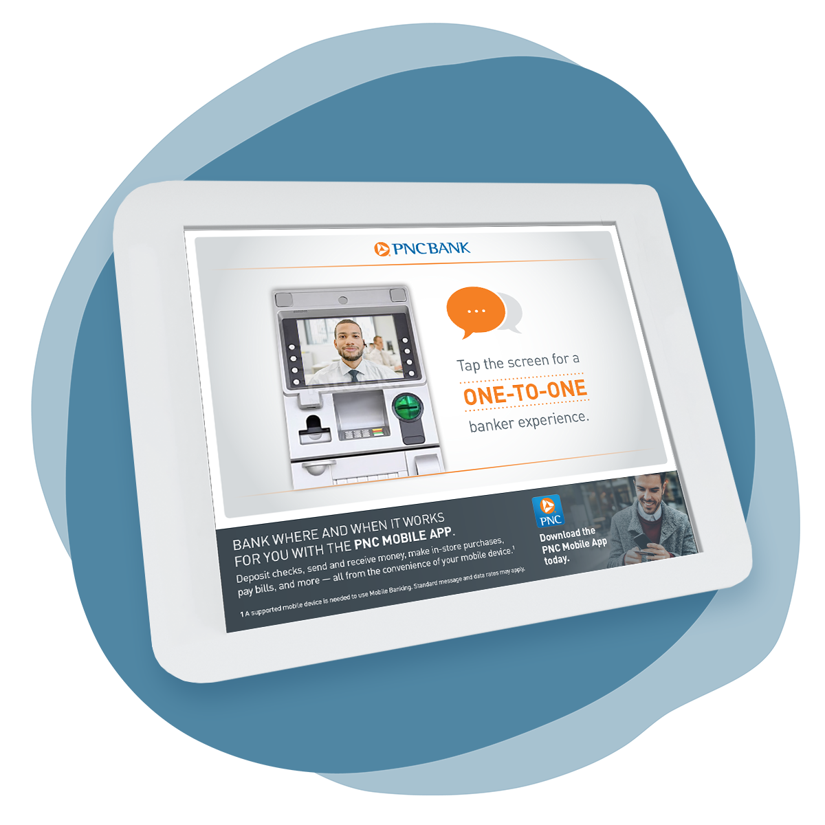 """Organic blue splotch shape with a mockup of an ATM screen overlaid. The screen features a light gray gradient background, an image of an ATM with a banker's face on the screen to the left, and an orange speech bubble icon and copy reading """"Tap the screen for a one-to-one banker experience"""" to the right."""