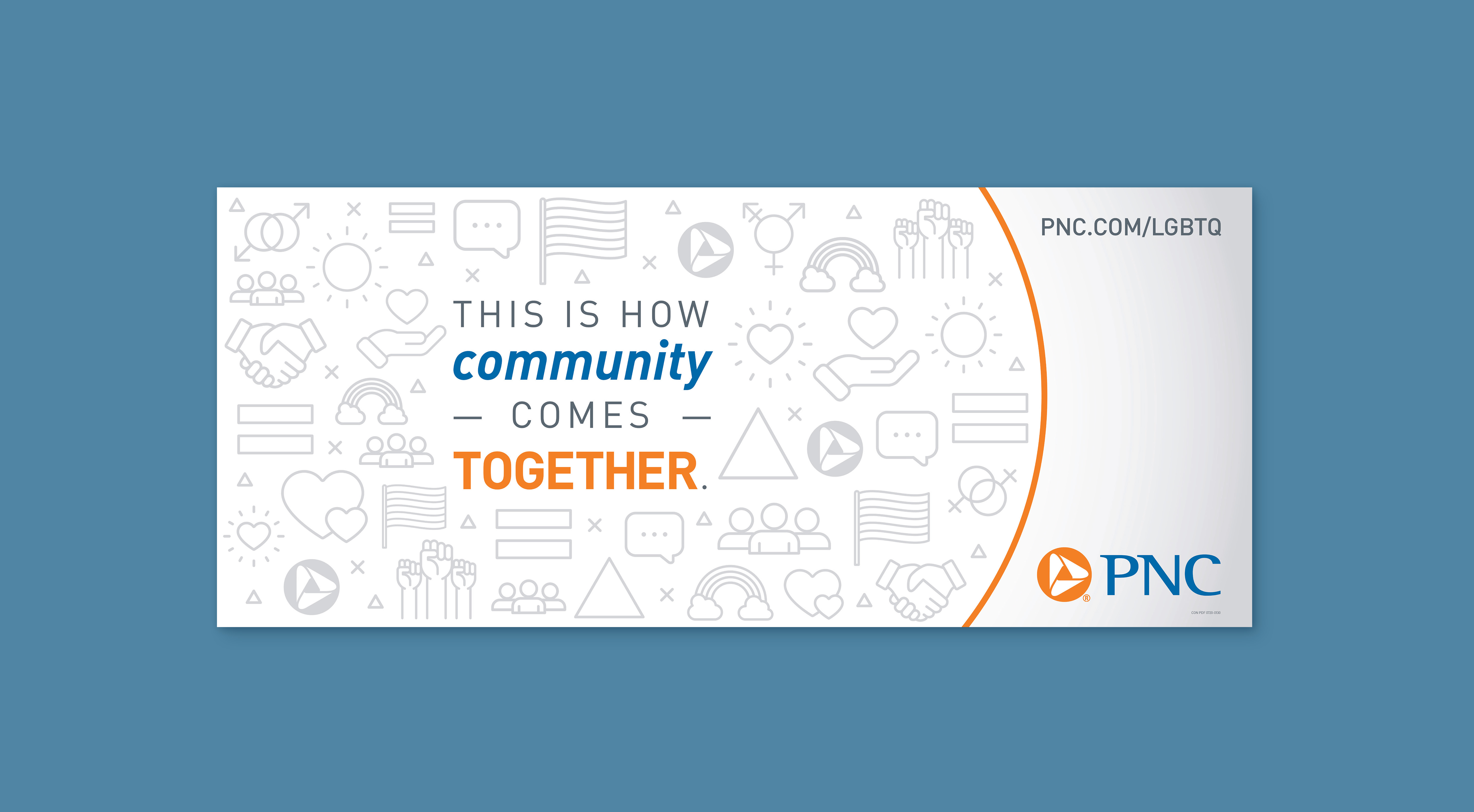 """A long, horizontal sign featuring a light gray gradient background. Toward the left side, there is gray, blue, and orange text reading """"This is how community comes together."""" Behind the copy, there is a circular shape made up of various gray icons - all representative of the LGBTQ community and its history, as well as the PNC logo. The bottom righthand corner displays a URL reading """"pnc.com/LGBTQ"""" and the PNC logo."""