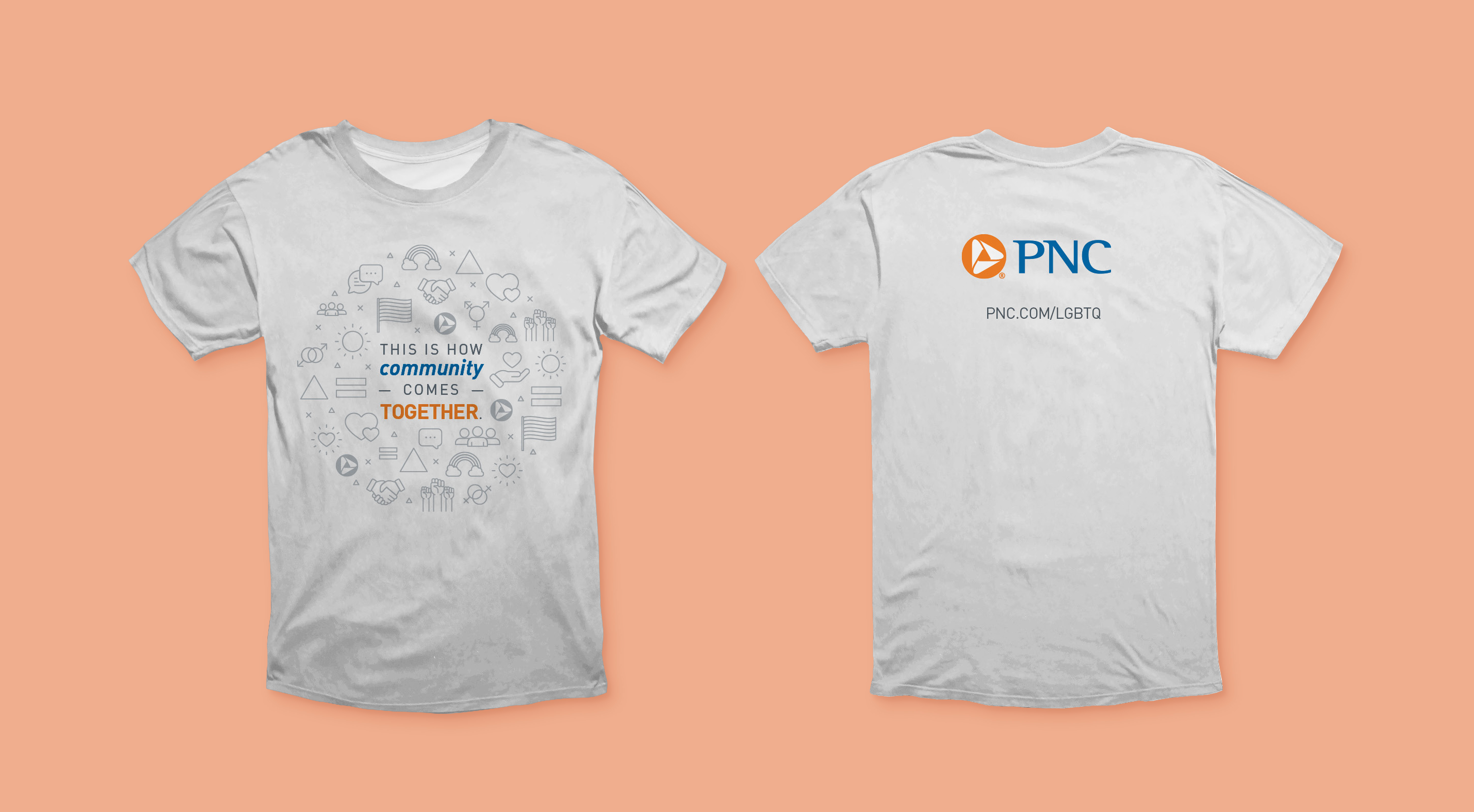 """A mockup of the front and back of a light gray t-shirt over a salmon-colored background. The front features gray, blue, and orange text that reads """"This is how community comes together,"""" with many subtle gray icons in a circle behind the copy. The icons all represent LGBTQ+ history and community - including rainbows, the trans and gay/lesbian symbols, triangles, and more - as well as the PNC logo. The back features the PNC logo and a URL reading """"pnc.com/LGBTQ."""""""