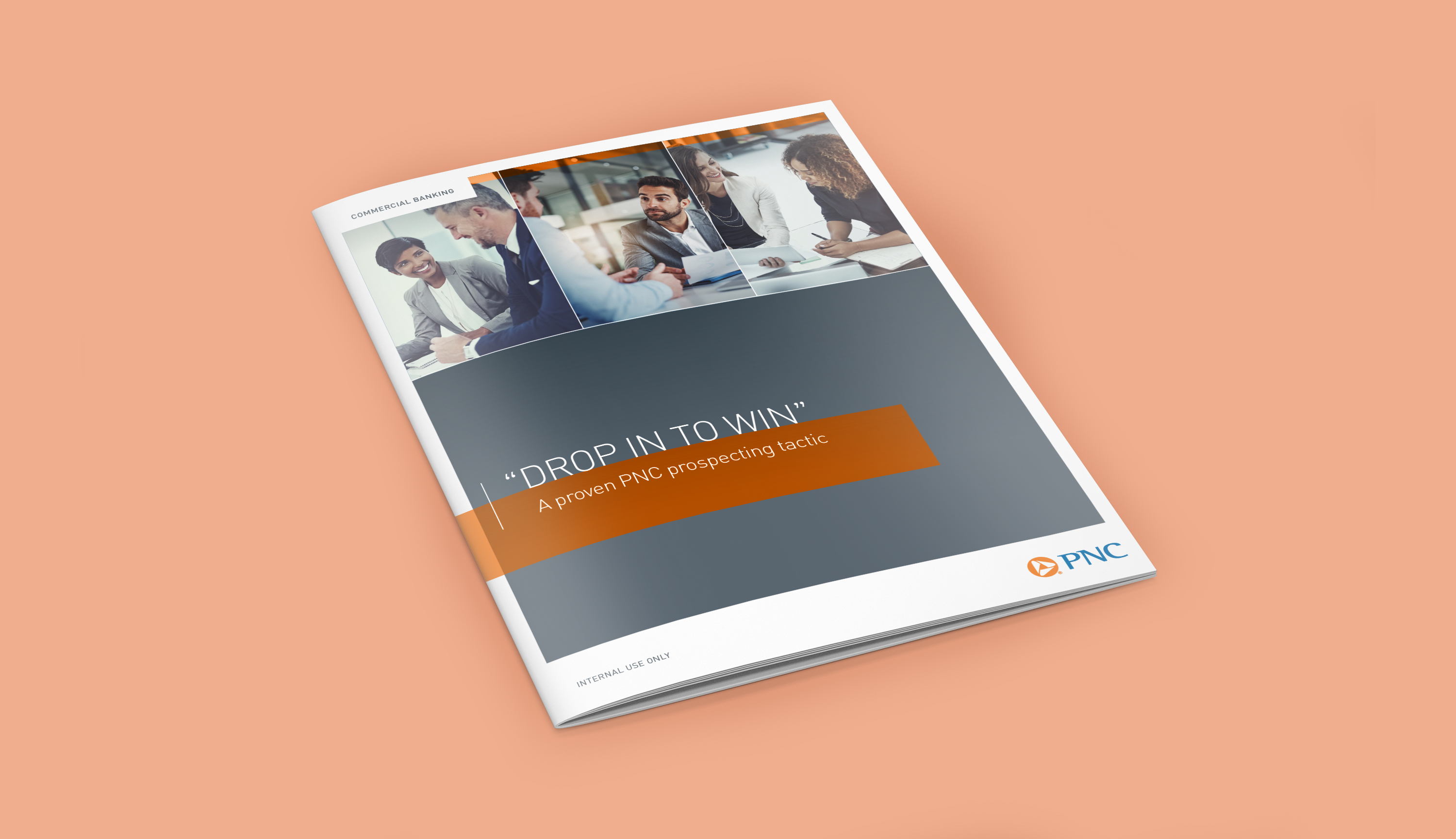 """A mockup of a brochure cover over a salmon-colored background. The cover is a modern design with a gray background, 3 images of business people along the top of the page, and an orange bar behind the title of the brochure. The title is """"Drop In to Win: A Proven PNC Prospecting Tactic."""""""
