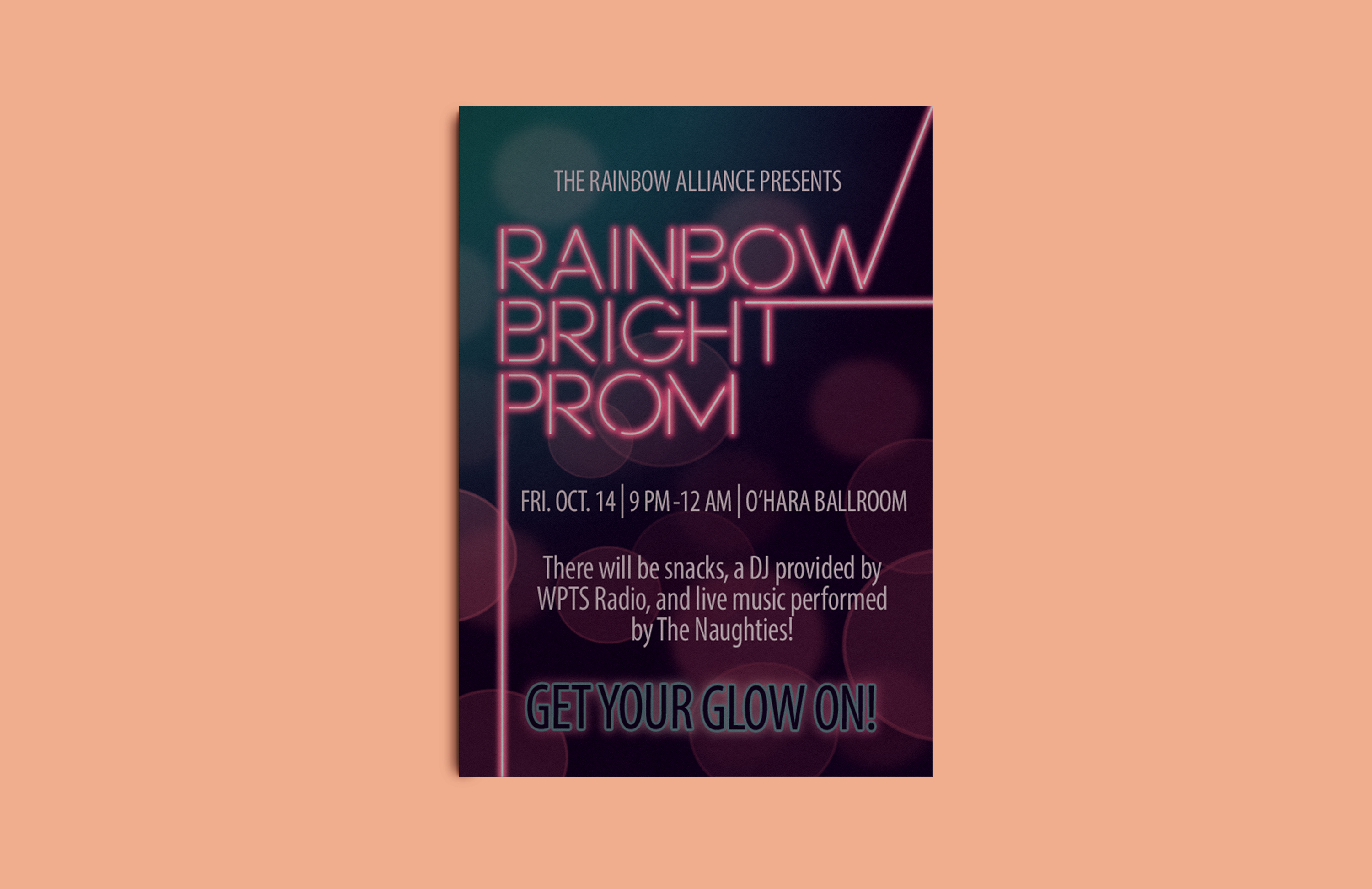A mockup of a poster over a salmon-colored background. The poster served as an ad for a prom event called Rainbow Bright Prom. the poster's design features pink headline text that looks like a neon sign, and a teal-purple gradient background with a bokeh light effect.