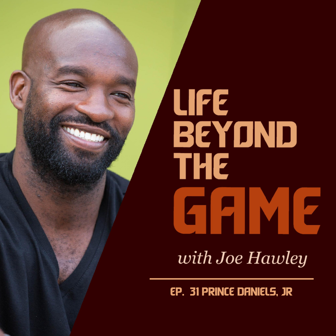 Former NFL Prince Daniels Jr on Life Beyond the Game Podcast with Joe Hawley