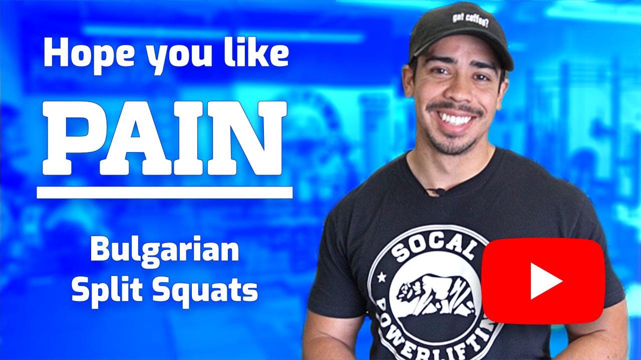 "youtube thumbnail link to coach juan's video about bulgarian split squats. Thumbnail text readss ""hope you like pain: bulgarian split squats."""