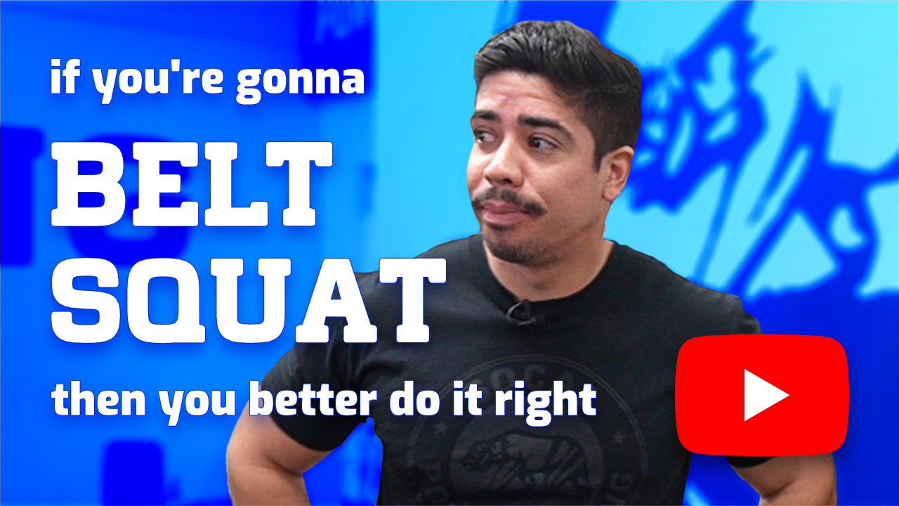 """thumbnail for belt squat youtube video by coach juan. Thumbnail image text reads """"if you're gonna belt squat then you better do it right."""""""