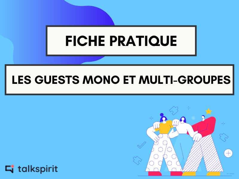 Les guests mono et multi-groupes