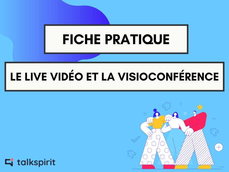 Le live vidéo et la visioconférence