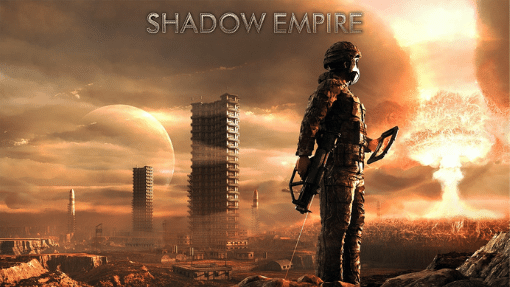 "Post-apocalyptic scene with futuristic soldier and the words, ""Shadow Empire"""
