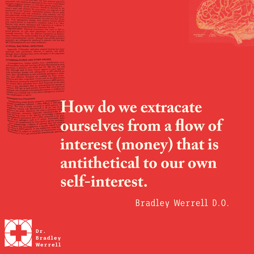 How do we extracate ourselves from a flow of interest (money) that is antithetical to our own self-interest?