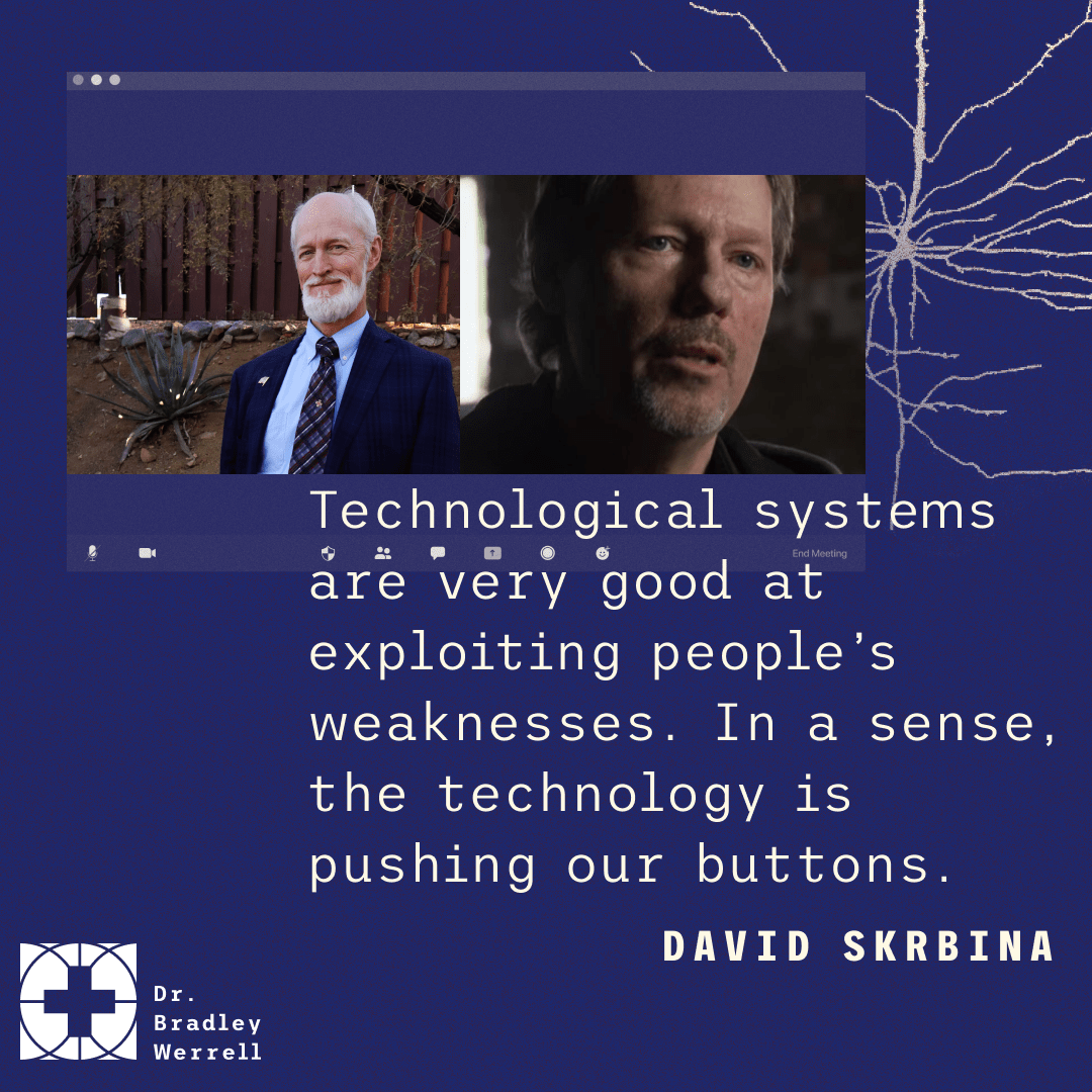 Technological systems are very good at exploiting people's weaknesses. In a sense, the technology is pushing our buttons.