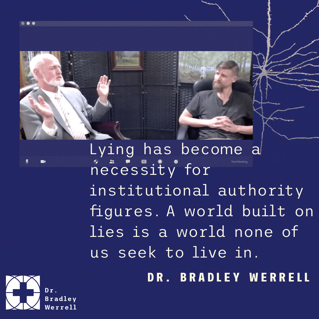 Lying has become a necessity for institutional authority figures. A world built on lies is a world none of us seek to live in.