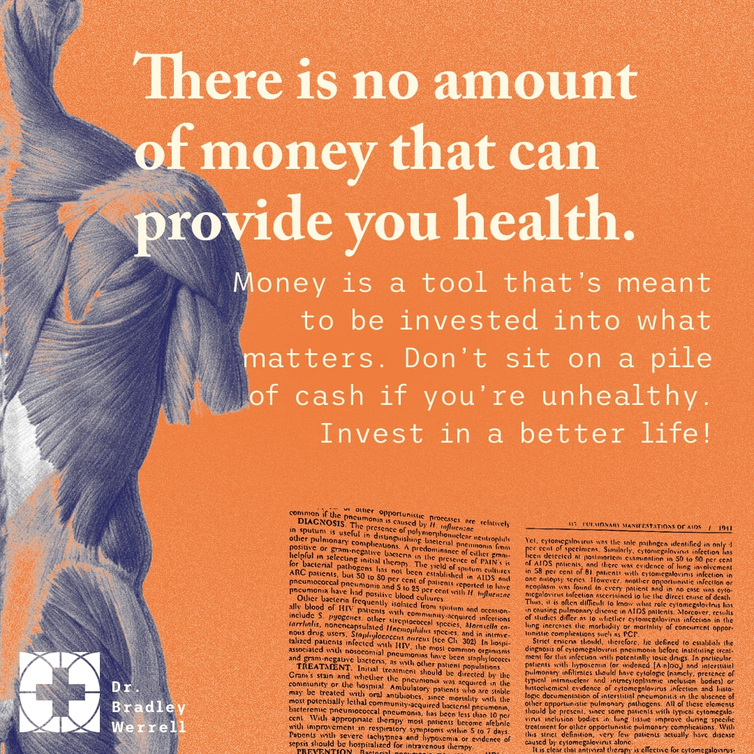 There is no amount of money that can provide you health. Bogdan Chugunov on the Best Medicine Podcast with Dr Bradley Werrell.