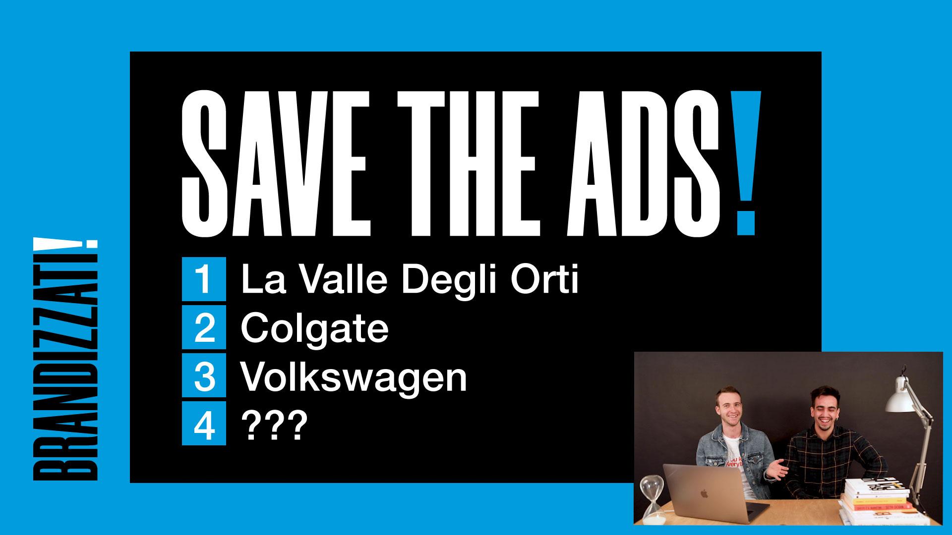 rettangolo nero con dentro la scritta SAVE THE ADS in bianco con punto esclamativo blu. Sotto a questa c'è un elenco puntato
