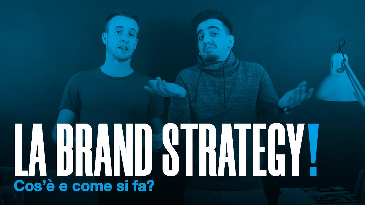 scritta LA BRAND STRATEGY Cos'è e come si fa? su sfondo blu BRANDIZZATI!